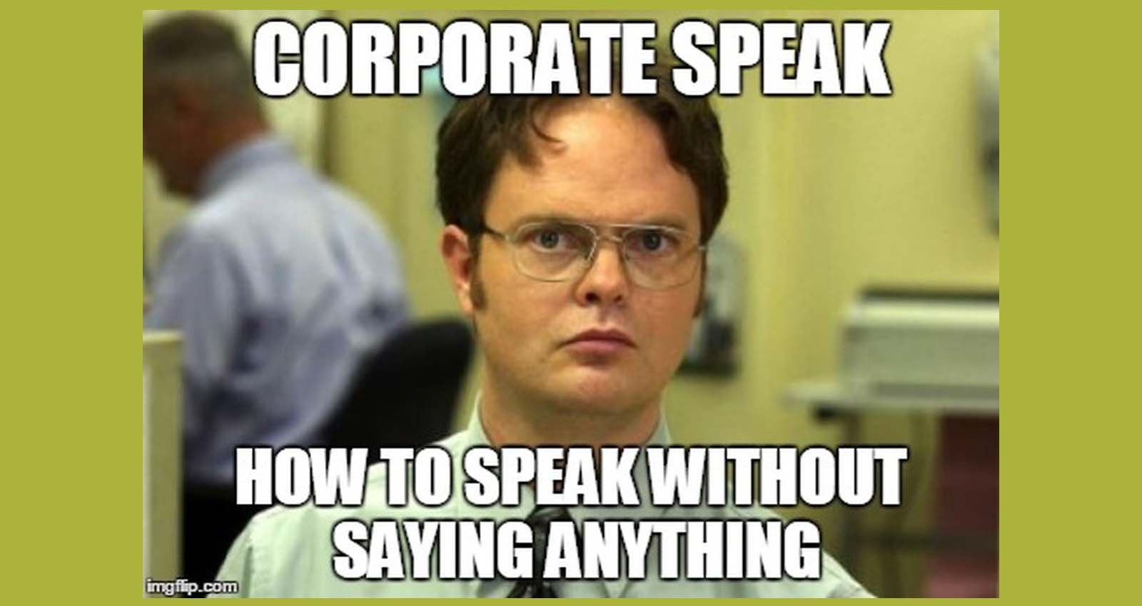 Corporate Speak: How to Speak Without Really Saying Anything